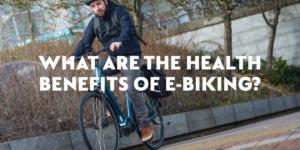 Quels sont les avantages pour la santé des vélos électriques?  [2021]