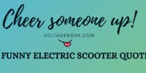 Citations de scooter électrique - 20 citations drôles qui peuvent se rapporter aux scooters électriques